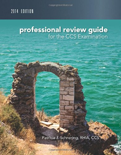 Professional Review Guide for CCS Exam, 2014 Edition (Professional Review Guide for the CCS Examinations)