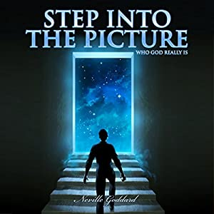 Step into the Picture: Who God Really Is Audiobook