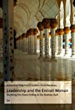 Leadership and the Emirati Woman : Breaking the Glass Ceiling in the Arabian Gulf, Augsburg, Kristin, 3643102518