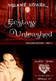 Ecstasy Unleashed: (Evolving Ecstasy - Part 1) (ALMOST HUMAN - The First Series Book 7)