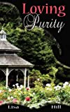 Loving Purity, Lisa Hill, 1601546548