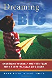 Dreaming Big, Bobb Biehl and Paul Swets, 1934068306