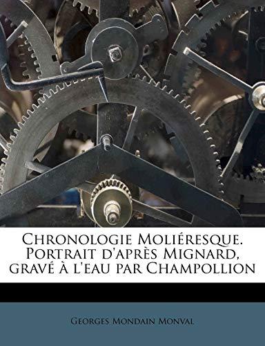 Chronologie Moliéresque. Portrait d'après Mignard, gravé à l'eau par Champollion (French ()