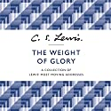 The Weight of Glory: A Collection of Lewis' Most Moving Addresses Audiobook by C. S. Lewis Narrated by Julian Rhind-Tutt