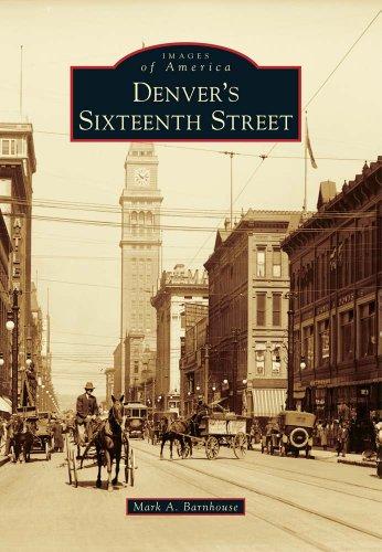 Denver's Sixteenth Street (Images of America)