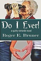Do I Ever! Paperback