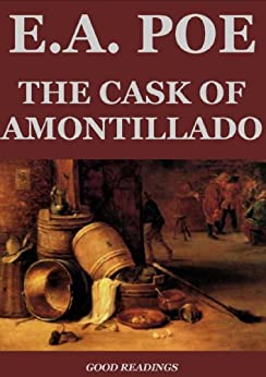 a list of ironies in the cask of amontillado by edgar allan poe Death, logic and irony in edgar allan poe´s the cask of amontillado and the   1100 words - 4 pages poe's theory and practice reflected in the cask of.