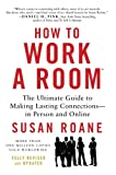 How to Work a Room, 25th Anniversary Edition: The Ultimate Guide to Making Lasting Connections-In Person and Online