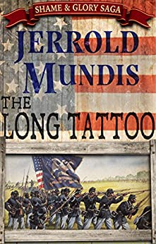 The Long Tattoo (The Shame & Glory Saga Book 3) by [Mundis, Jerrold]