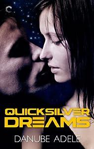 Quicksilver Dreams (Dreamwalkers Book 1)