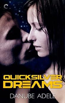 Quicksilver Dreams (Dreamwalkers Book 1) by [Adele, Danube]