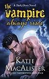 The Vampire Always Rises (Dark Ones) (Volume 11)