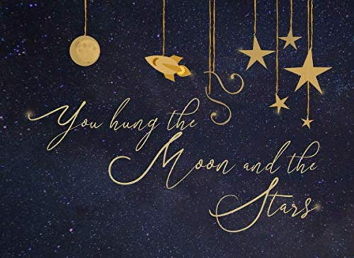 You Hung the Moon and the Stars: Guest Book for Celestial-Themed Party | Bridal Shower, Weddings, Baby Showers and Anniversaries | For 250 guests and their messages ()