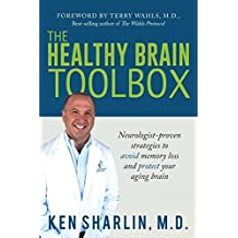 The Healthy Brain Toolbox: Neurologist-Proven Strategies to Prevent Memory Loss and Protect Your Aging Brain
