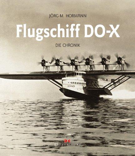 Flugschiff DO-X: Die Chronik