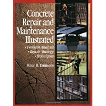 By Peter H. Emmons - Concrete Repair and Maintenance Illustrated (RSMeans)