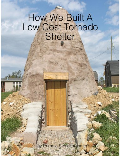 How We Built A Low Cost Tornado Shelter by [Swackhammer, Pamela]