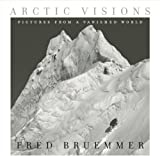 Arctic Visions, Fred Bruemmer, 1554700922