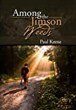 Among the Jimson Weeds, Paul Keene, 1477100121