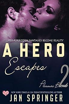 A Hero Escapes: A Futuristic Erotic Romance (Pleasure Bound Book 2) by [Springer, Jan]