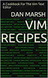 Download Vim Recipes: A Cookbook For The Vim Text Editor Kindle Editon