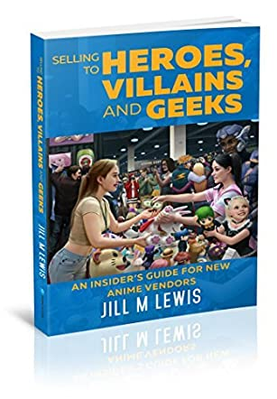 Selling To Heroes, Villains And Geeks