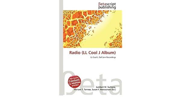 Radio (LL Cool J Album): Amazon.es: Lambert M Surhone, Mariam T Tennoe, Susan F Henssonow: Libros en idiomas extranjeros
