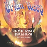 Come Away Melinda: The Ballads by Uriah Heep