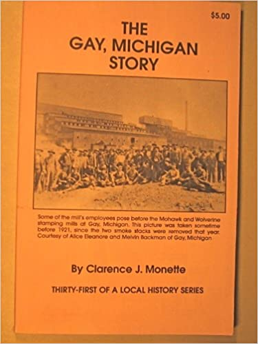 The Gay, Michigan, Story (Thirty-First of a Local History Series)
