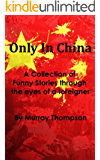 Only In China - A Collection of funny stories through the eyes of a foreigner