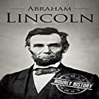 Abraham Lincoln: A Concise History of the Man Who Transformed the World: One Hour History US Presidents, Book 1 Hörbuch von Hourly History Gesprochen von: Jimmy Kieffer