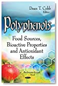Polyphenols: Food Sources, Bioactive Properties and Antioxidant Effects (Biochemistry Research Trends)