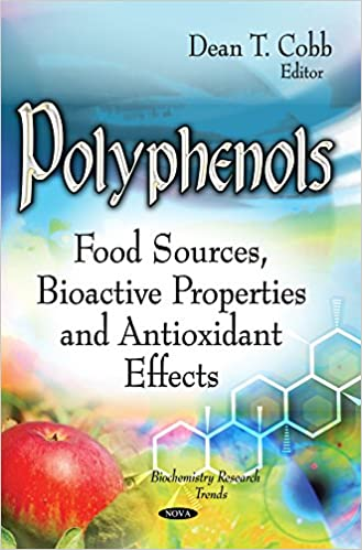 POLYPHENOLS FOOD SOURCES BIOACTIVE P (Biochemistry Research Trends)