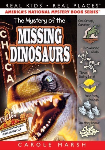 The Mystery of the Missing Dinosaurs (6) (Real Kids Real - Chicago Fossil In Store