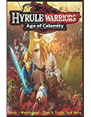 Hyrule Warriors: Age of Calamity: Guide - Walkthrough, Tips, Tricks, And More!