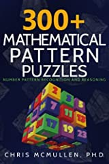 300+ Mathematical Pattern Puzzles: Number Pattern Recognition & Reasoning (Improve Your Math Fluency) Paperback