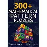 300+ Mathematical Pattern Puzzles: Number Pattern Recognition & Reasoning (Improve Your Math Fluency)