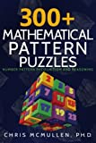 img - for 300+ Mathematical Pattern Puzzles: Number Pattern Recognition & Reasoning (Improve Your Math Fluency) book / textbook / text book