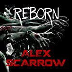 Reborn: Remade, Book 2 | Alex Scarrow