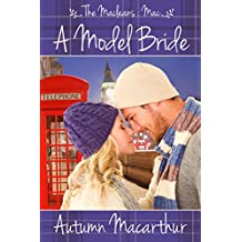 A Model Bride: Sweet and clean Christian romance in London and Scotland (The Macleans Book 1)