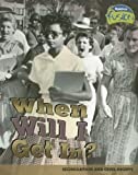 img - for When Will I Get In?: Segregation and Civil Rights (American History Through Primary Sources) book / textbook / text book