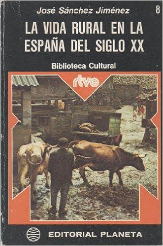 LA VIDA RURAL EN LA ESPAÑA DEL SIGLO XX.: Amazon.es: SANCHEZ ...