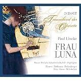 Paul Lincke - Frau Luna (Gesamtaufnahme)