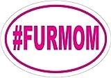 Dog Mom Decal - Pink #FURMOM Dog Mom Vinyl Sticker - Dog Mom Bumper Sticker - Perfect Dog Mom Gift - Made in the USA