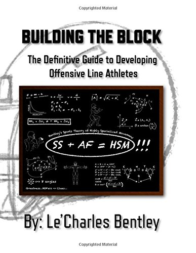 Building The Block: The Definitive Guide to Building Offensive Line Athletes cover