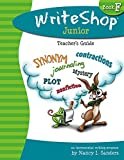 Write Shop Junior Teacher's Guide – Book F WriteShop: An Incremental Writing Program