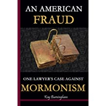 An American Fraud.  One Lawyer's Case against Mormonism