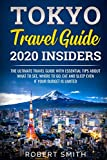 Tokyo Travel Guide 2020 Insiders: The Ultimate Travel Guide With Essential Tips About What To See, Where To Go, Eat And Sleep Even If Your Budget Is ... Travel Guide ) (japan travel guide Book)
