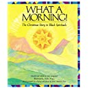 What a Morning!: The Christmas Story in Black Spirituals