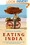 Eating India: Exploring the Food and...